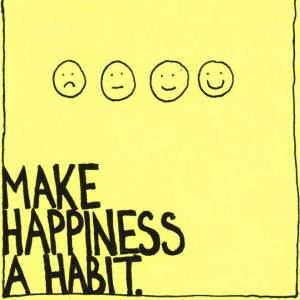 make happiness a habit